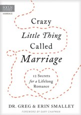 Crazy Little Thing Called Marriage: 12 Secrets for a Lifelong Romance - eBook