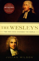 The Wesleys: Two Men who Changed the World