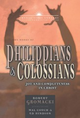The Books of Philippians & Colossians: Joy and Completeness in Christ - Twenty-first Century Biblical Commentary