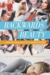 Backwards Beauty: How to Feel Ugly in 10 Simple Steps - eBook