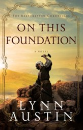On This Foundation (The Restoration Chronicles Book #3) - eBook