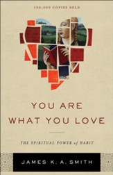 You Are What You Love: The Spiritual Power of Habit - eBook