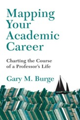 Mapping Your Academic Career: Charting the Course of a Professor's Life - eBook