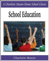 School Education: Charlotte Mason  Homeschooling Series, Vol. 3