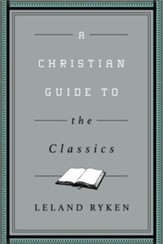 A Christian Guide to the Classics - eBook