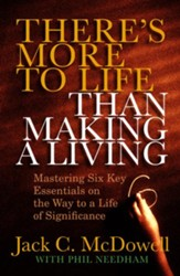 There's More to Life than Making a Living: Mastering Six Key Essentials on the Way to a Life of Significance - eBook