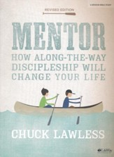 Mentor, Bible Study Book, Revised: How Along-the-Way Discipleship Can Change Your Life
