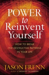 Power to Reinvent Yourself: How to Break the Destructive Patterns in Your Life - eBook