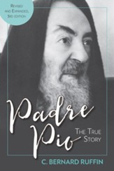 Padre Pio: The True Story, 3rd Edition
