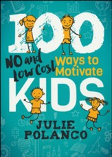 100 Ways to Motivate Kids: No and Low Cost
