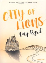 City of Lions, Bible Study Book: A Study of Daniel for Teen Girls