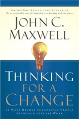 Thinking for a Change: 11 Ways Highly Successful People Approach Life and Work - eBook