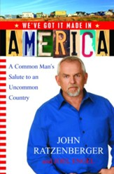 We've Got it Made in America: A Common Man's Salute to an Uncommon Country - eBook