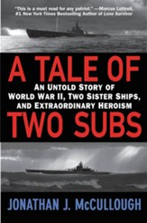 A Tale of Two Subs: An Untold Story of World War II, Two Sister Ships, and Extraordinary Heroism - eBook