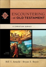 Encountering the Old Testament (Encountering Biblical Studies): A Christian Survey - eBook