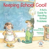 Keeping School Cool!: A Kid's Guide to Handling School Problems / Digital original - eBook