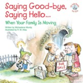 Saying Good-bye, Saying Hello...: When Your Family Is Moving / Digital original - eBook