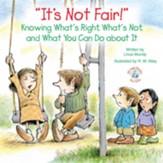 It's Not Fair!: Knowing What's Right, What's Not, and What You Can Do about It / Digital original - eBook