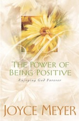 The Power of Being Positive: Enjoying God Forever - eBook