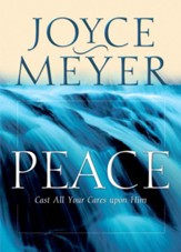 Peace: Cast All Your Cares Upon Him - eBook