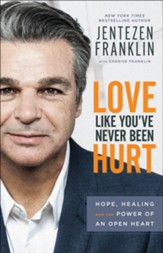 Love Like You've Never Been Hurt: Hope, Healing and the Power of an Open Heart