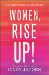 Women, Rise Up!: A Fierce Generation Taking Its Place in the World