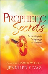 Prophetic Secrets: Learning the Language of Heaven