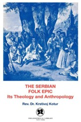 The Serbian Folk Epic: It's Theology and Anthropology / Digital original - eBook