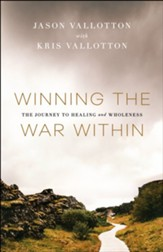 Winning the War Within: The Journey to Healing and Wholeness