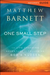 One Small Step Participant's Guide: The Life-Changing Adventure of Following God's Nudges