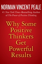 Why Some Positive Thinkers Get Powerful Results - eBook