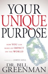Your Unique Purpose: How You Can Make an Impact on the World - eBook