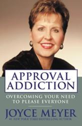 Approval Addiction: Overcoming Your Need to Please Everyone - eBook