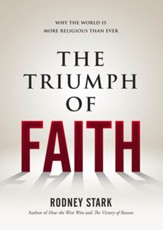 The Triumph of Faith: Why the World is More Religious Than Ever / Digital original - eBook
