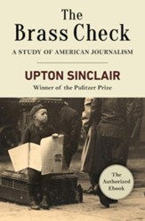 The Brass Check: A Study of American Journalism - eBook
