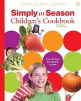 Simply in Season Children's Cookbook: A World Community Cookbook