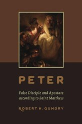 Peter - False Disciple and Apostate according to Saint Matthew - eBook
