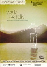 Walk the Talk: 8 Session Discussion Guide, Next Steps for Christian Discipleship