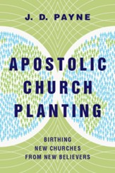 Apostolic Church Planting: Birthing New Churches from New Believers - eBook