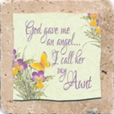 God Gave Me An Angel... Aunt Sentiment Tile