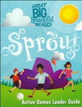 Great Big Beautiful World: Sprout Guide