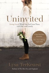 Uninvited: Living Loved When You Feel Less Than, Left Out, and Lonely - eBook