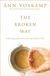 The Broken Way: A Daring Path into the Abundant Life - eBook