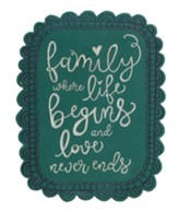 Family Where Life Begins and Love Never Ends Plaque, Teal