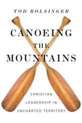 Canoeing the Mountains: Christian Leadership in Uncharted Territory - eBook