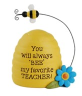 You Will Always Bee My Favorite Teacher, Beehive Figurine