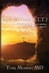 Stay in Tune (S.I.T.): Challenging an always-going-but-Godless culture! - eBook