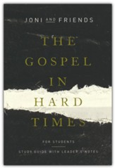 The Gospel in Hard Times for Students: Study Guide with Leader's Notes