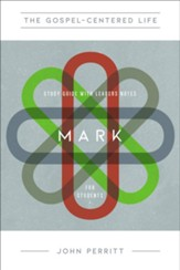 The Gospel-Centered Life in Mark for Students Study Guide with Leader's Notes