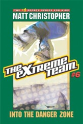 The Extreme Team #6: Into the Danger Zone - eBook